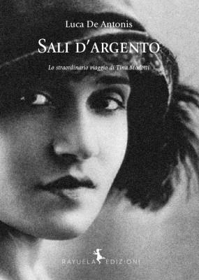 Sali d'argento - Lo straordinario viaggio di Tina Modotti